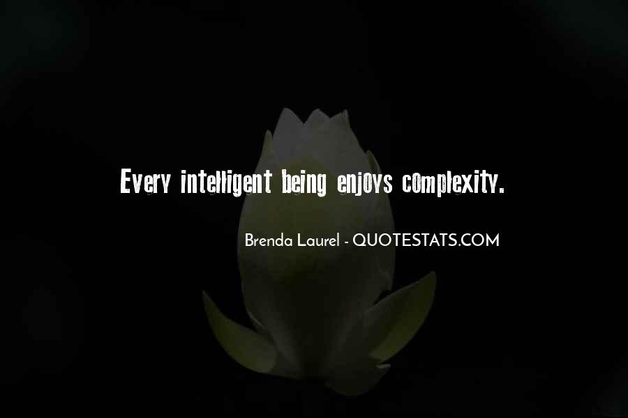 Quotes About Being Intelligent #1076264