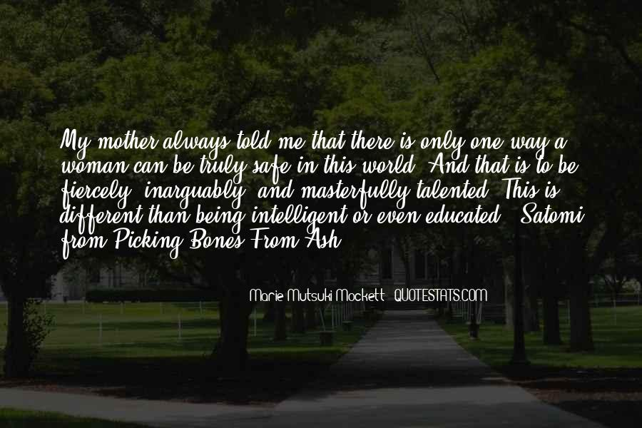 Quotes About Being Intelligent #1129298