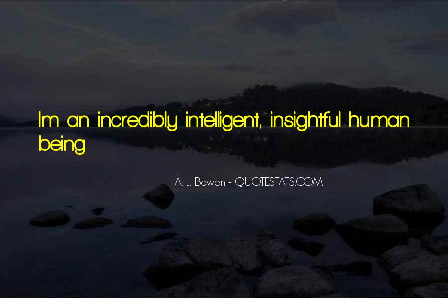 Quotes About Being Intelligent #34753