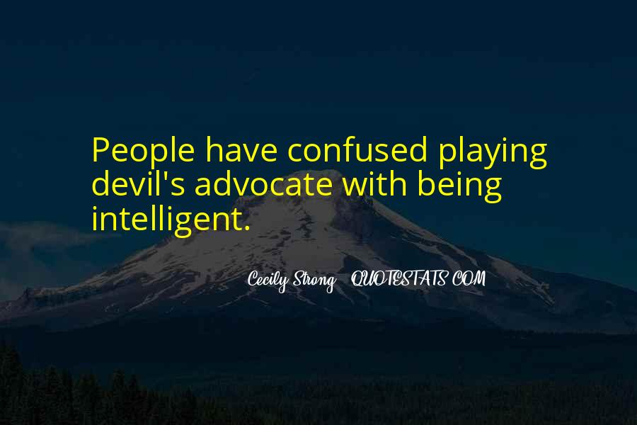 Quotes About Being Intelligent #533901