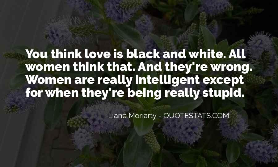 Quotes About Being Intelligent #597356