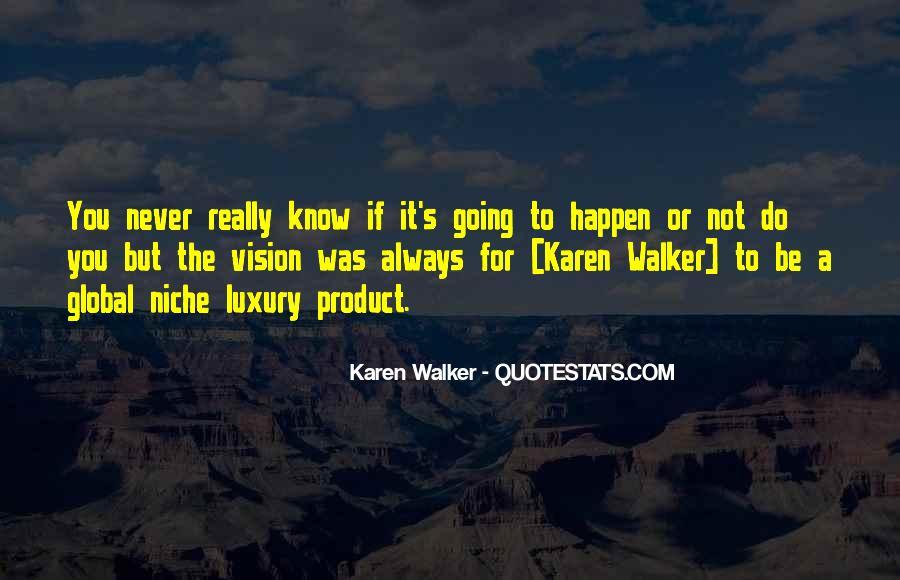 Quotes About Karen Walker #1403094