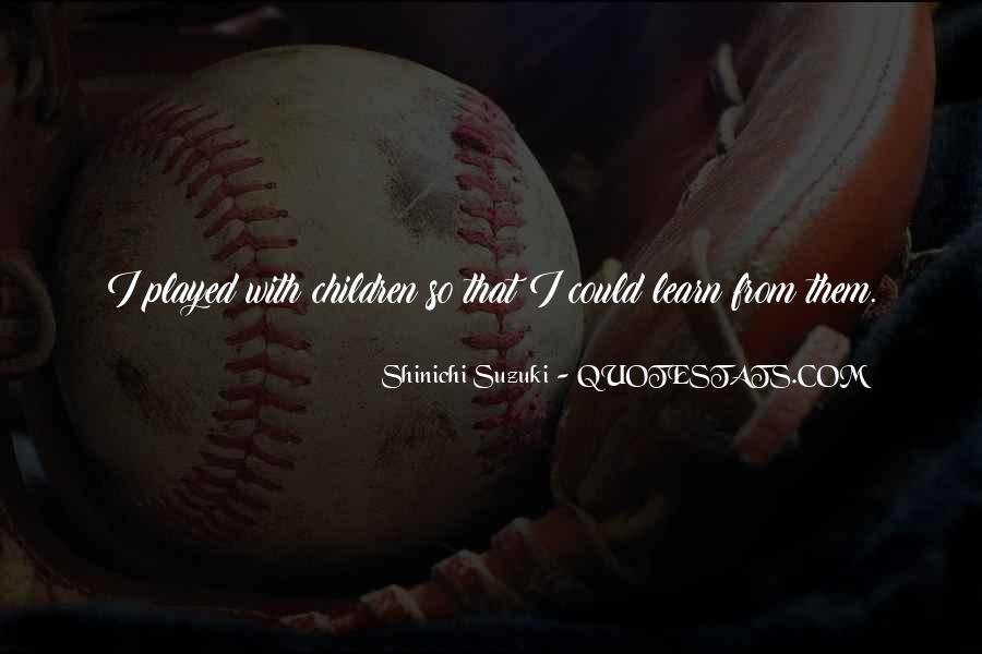 Suzuki Shinichi Quotes #1272068