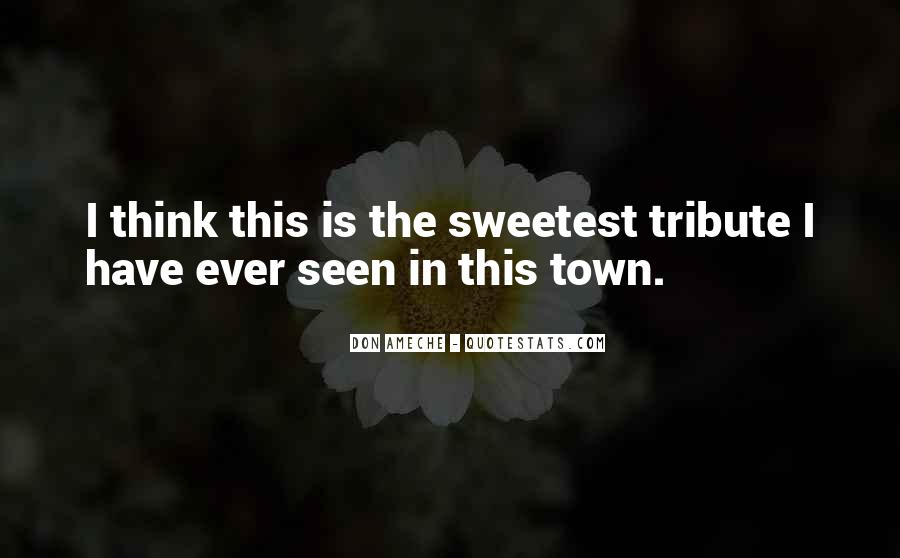Sweetest Ever Quotes #1585417