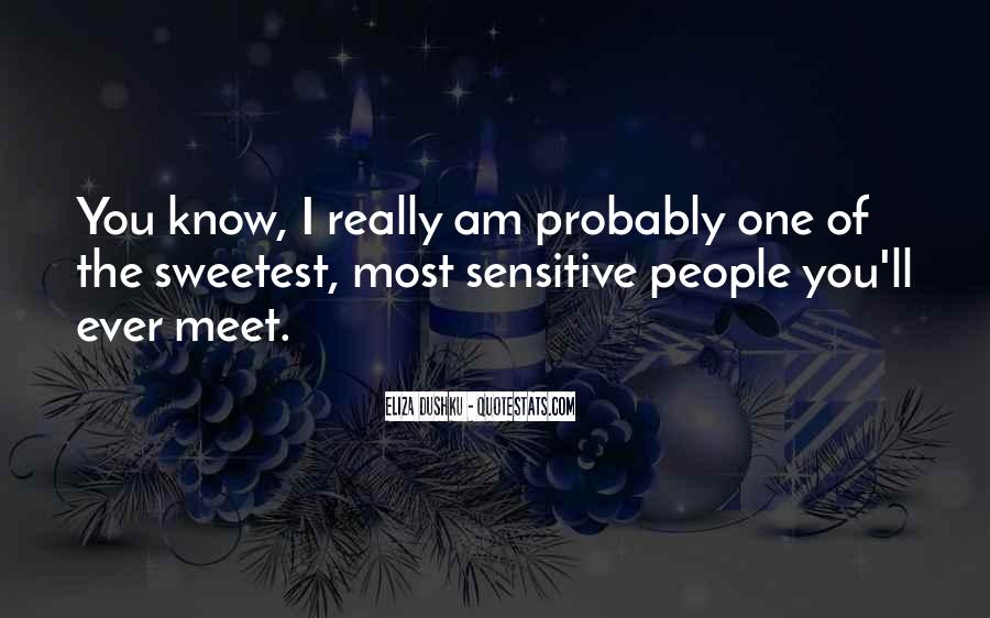 Sweetest Ever Quotes #1624291