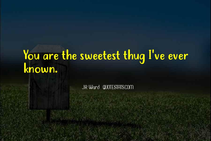 Sweetest Ever Quotes #170566