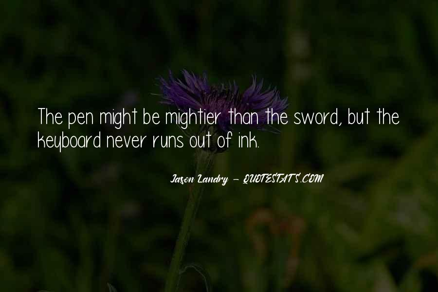 Sword And Pen Quotes #1637432