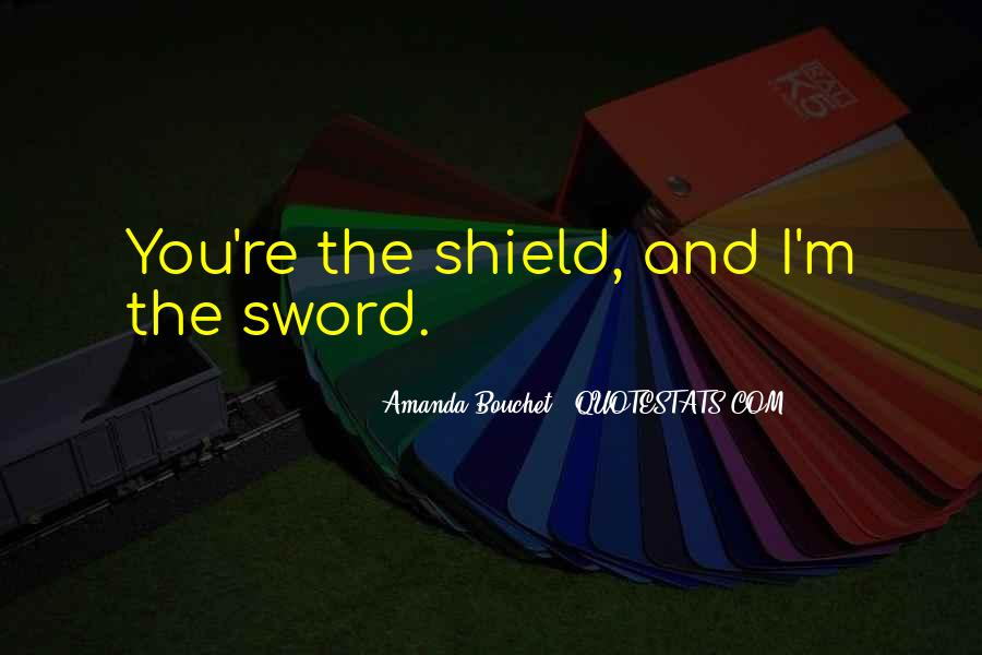 Sword And Shield Quotes #1831597