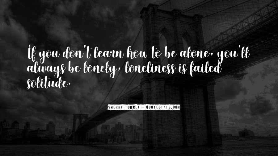Quotes About Being Alone But Not Lonely #163