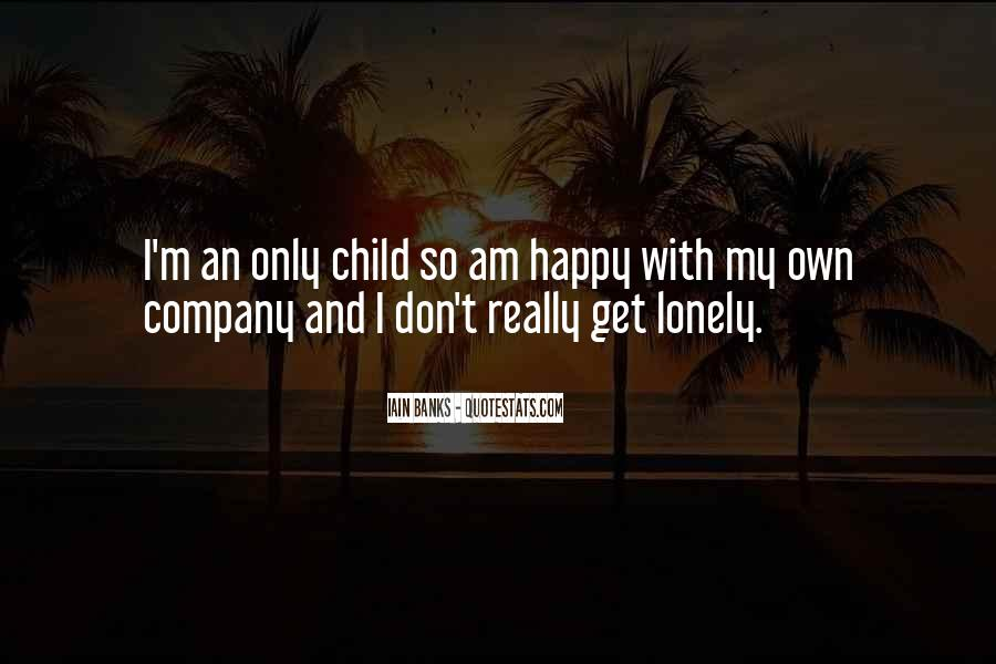 Quotes About Being Alone But Not Lonely #22521