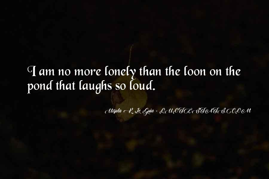 Quotes About Being Alone But Not Lonely #26403