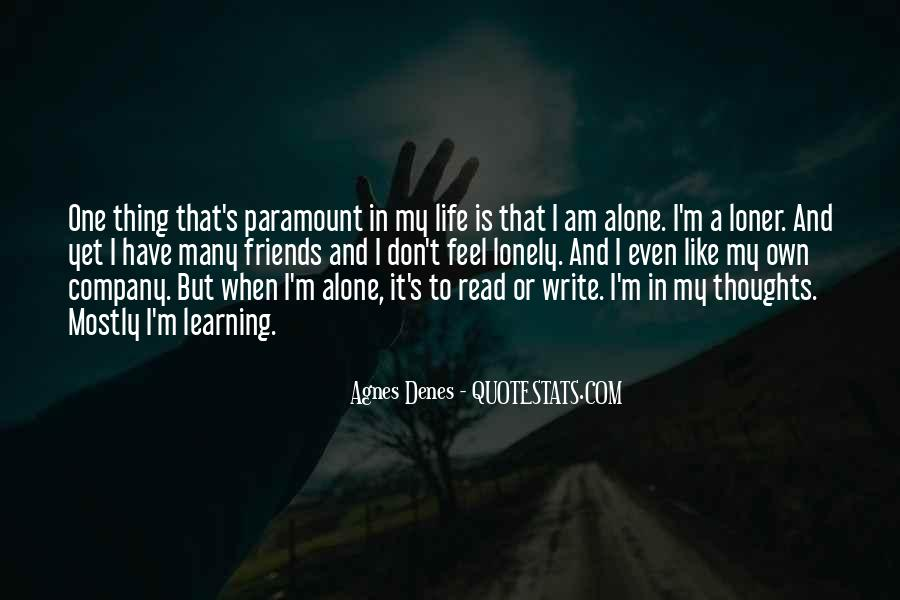 Quotes About Being Alone But Not Lonely #28179
