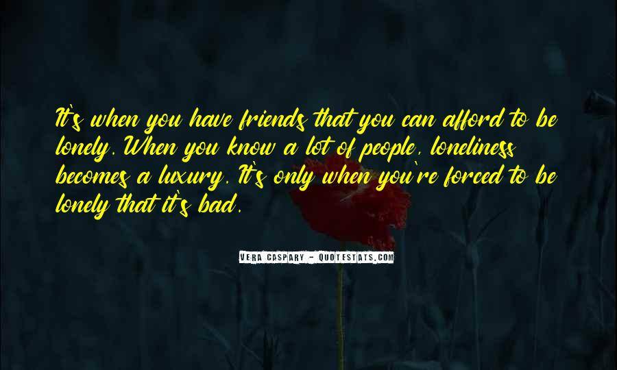 Quotes About Being Alone But Not Lonely #3746