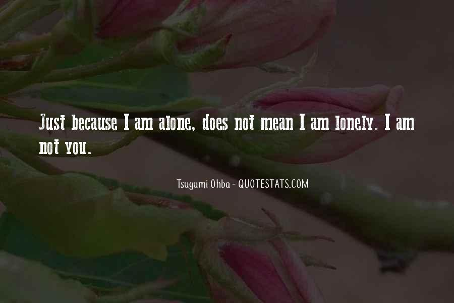 Quotes About Being Alone But Not Lonely #39669