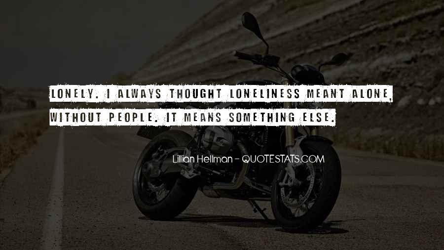 Quotes About Being Alone But Not Lonely #57085