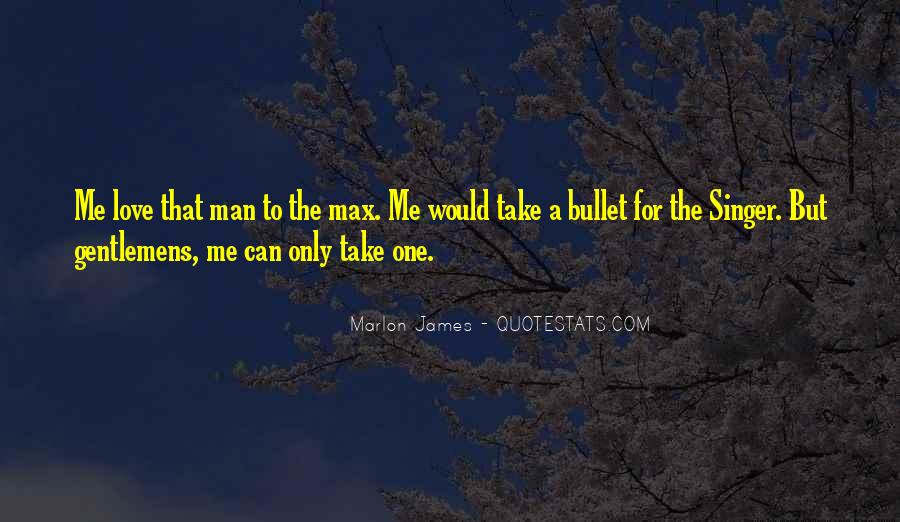 Take A Bullet For You Quotes #1204677