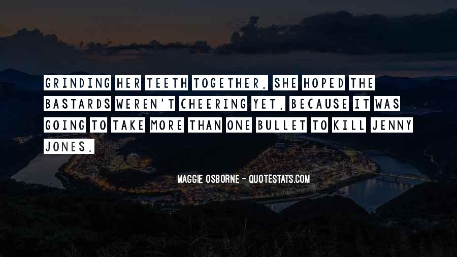 Take A Bullet For You Quotes #1304214