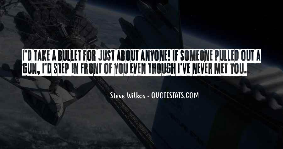 Take A Bullet For You Quotes #1731130