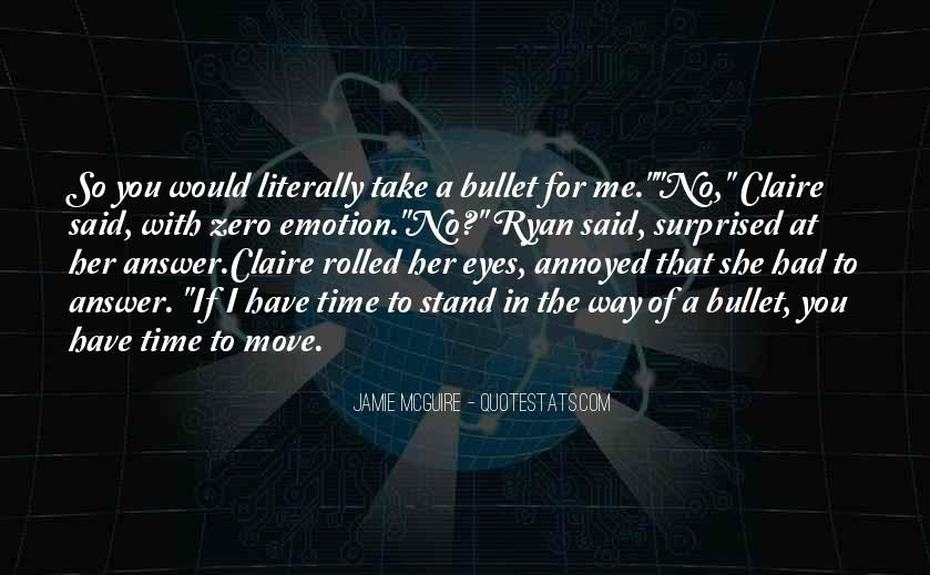 Take A Bullet For You Quotes #1868496