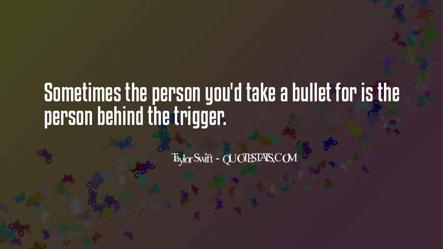 Take A Bullet For You Quotes #19266