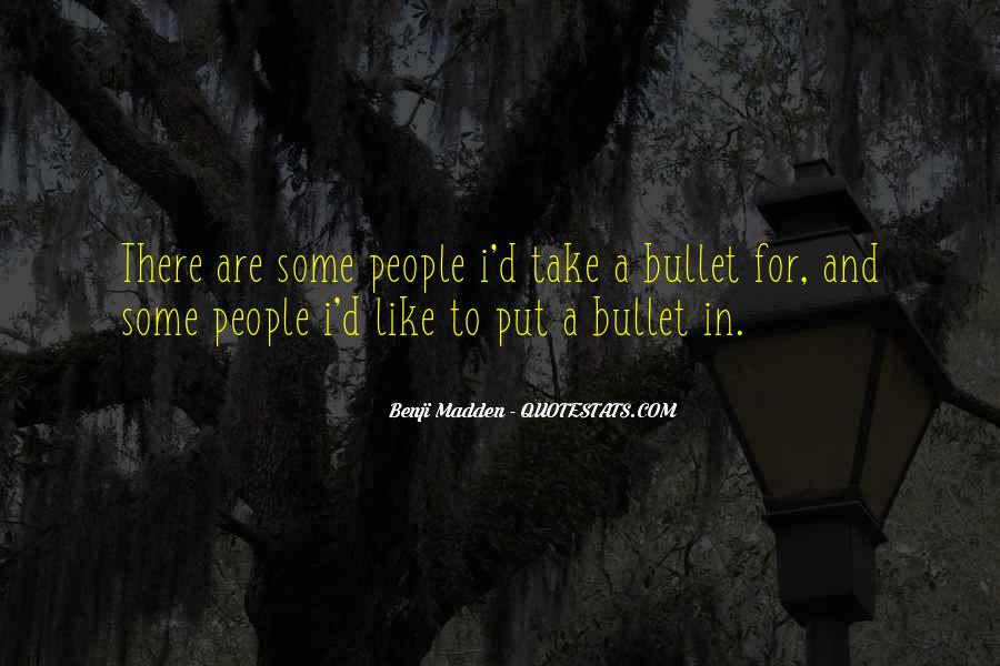 Take A Bullet For You Quotes #263137