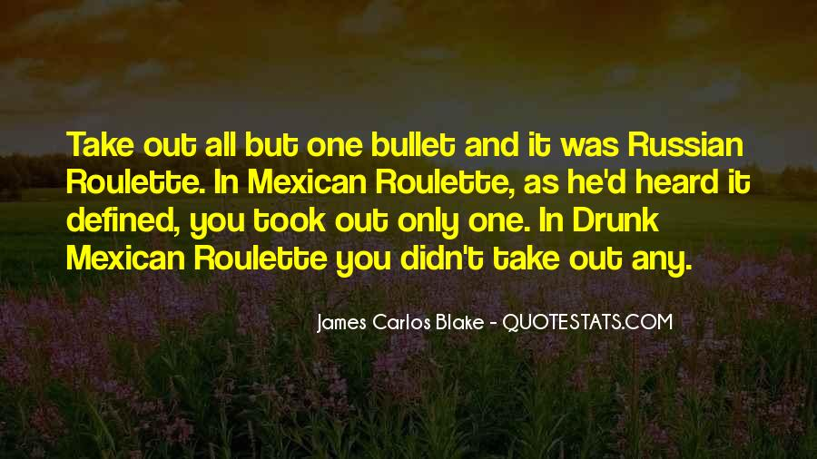 Take A Bullet For You Quotes #493543