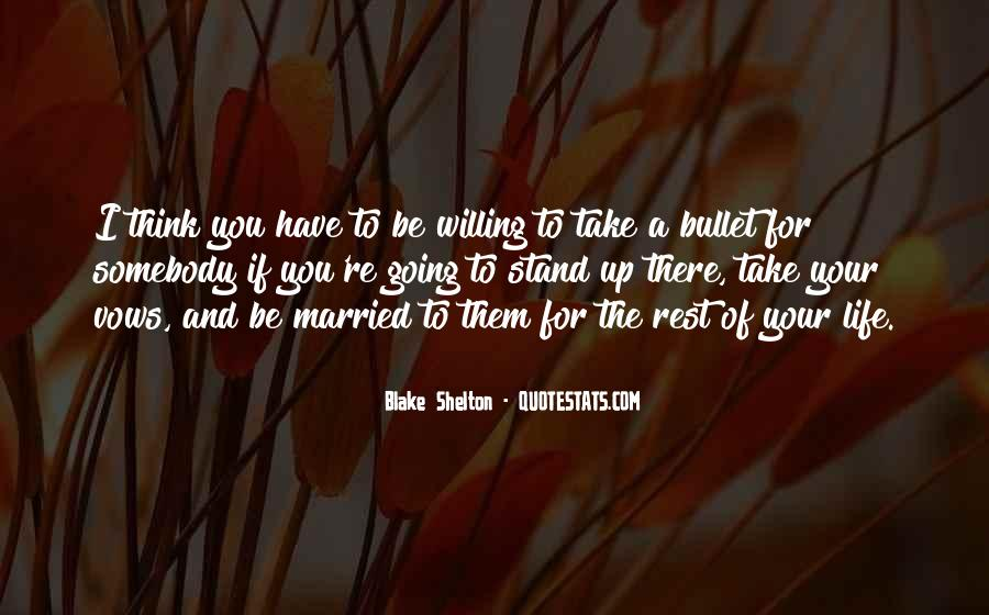 Take A Bullet For You Quotes #755600