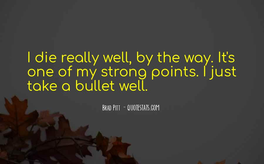 Take A Bullet For You Quotes #817513