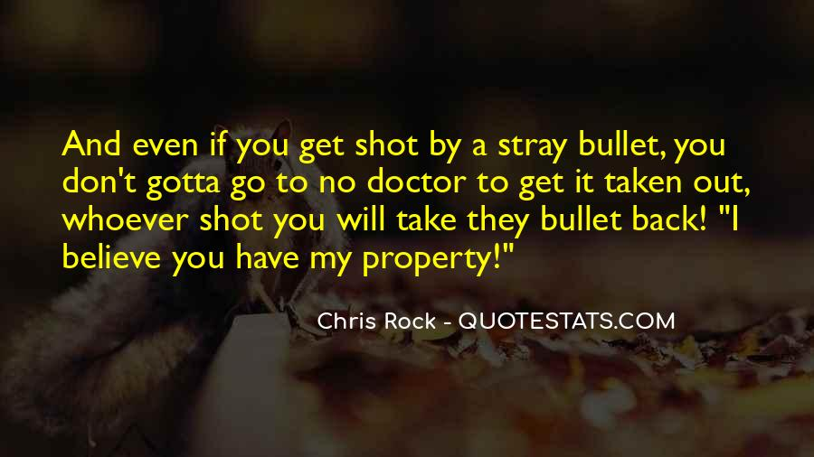 Take A Bullet For You Quotes #910441