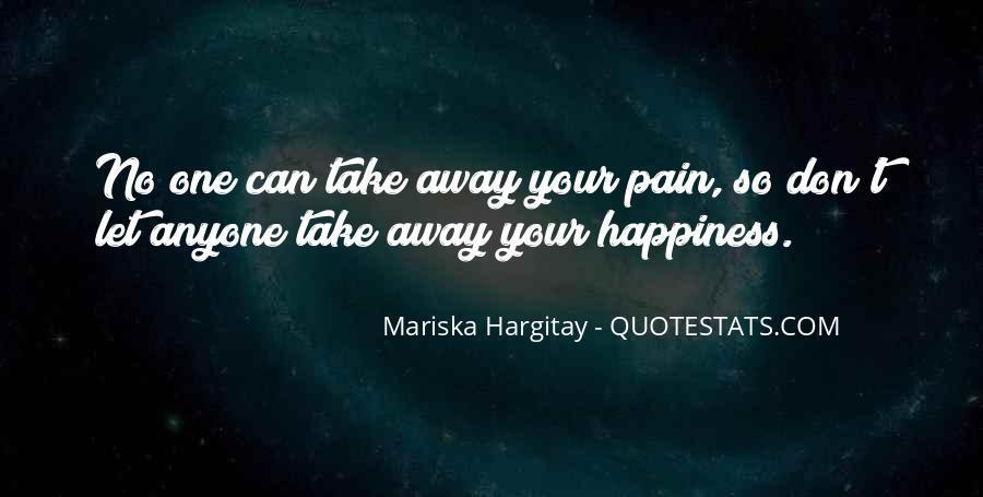 Take Away Pain Quotes #1039885