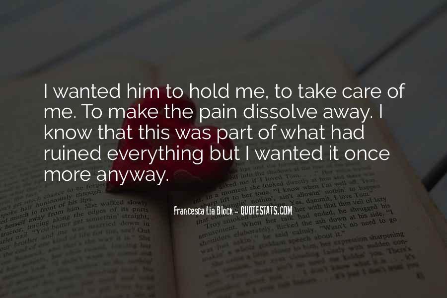 Take Away Pain Quotes #1081521
