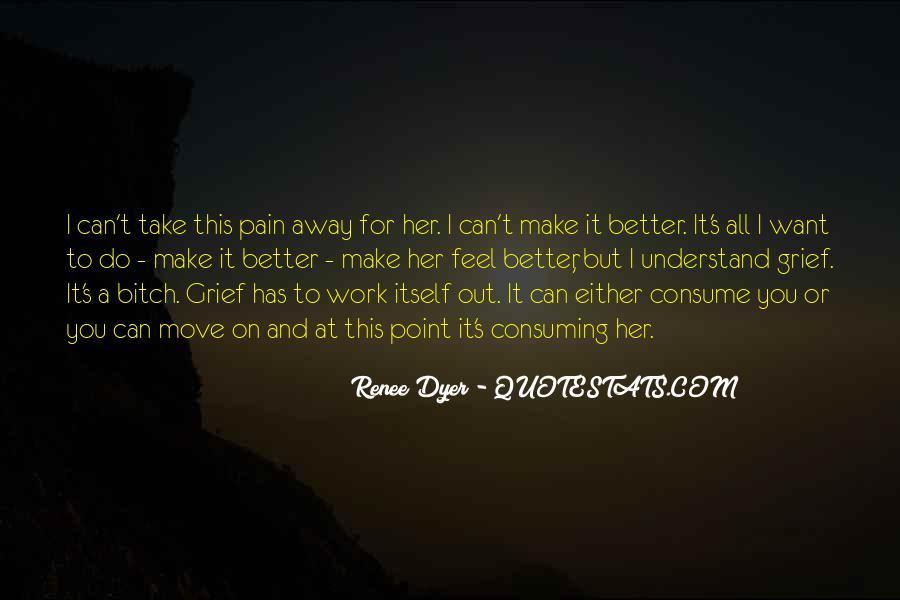 Take Away Pain Quotes #1297682