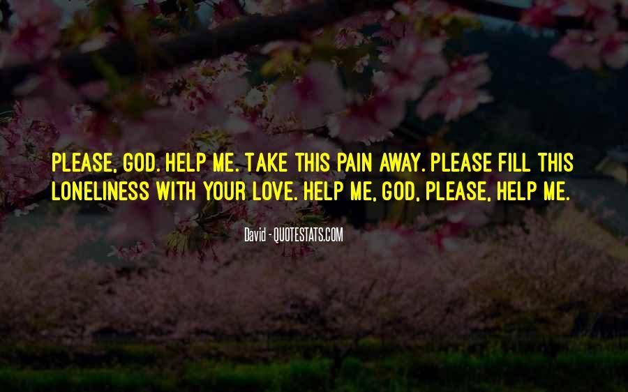 Take Away Pain Quotes #1396122