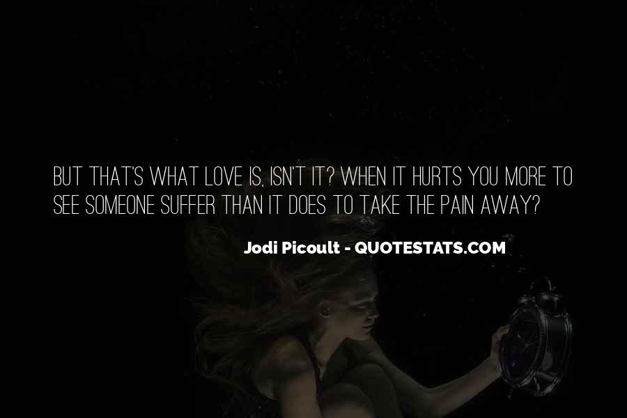 Take Away Pain Quotes #1615079