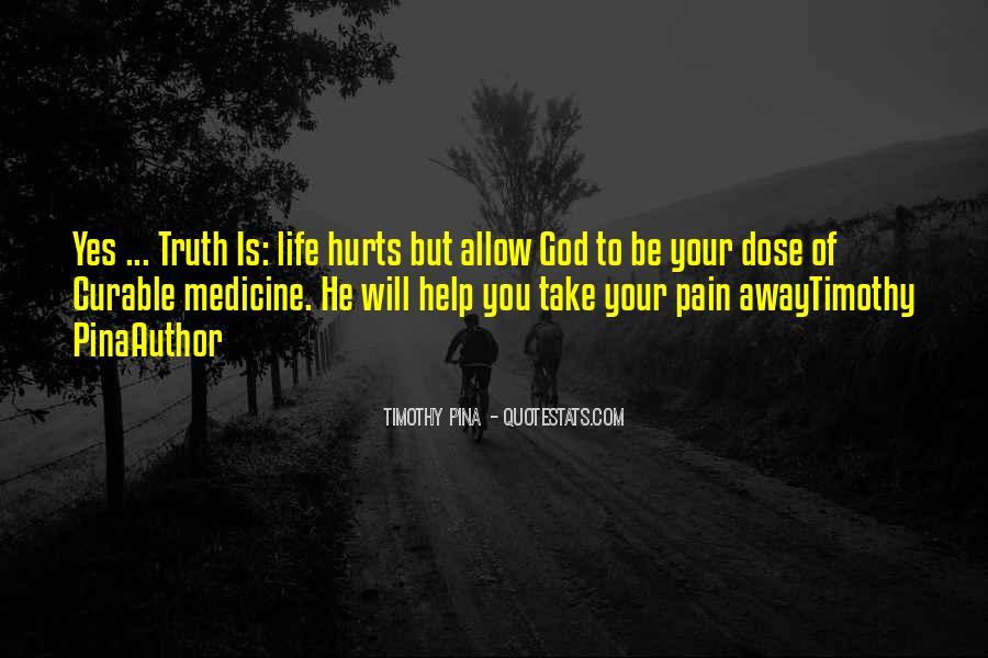 Take Away Pain Quotes #1698150