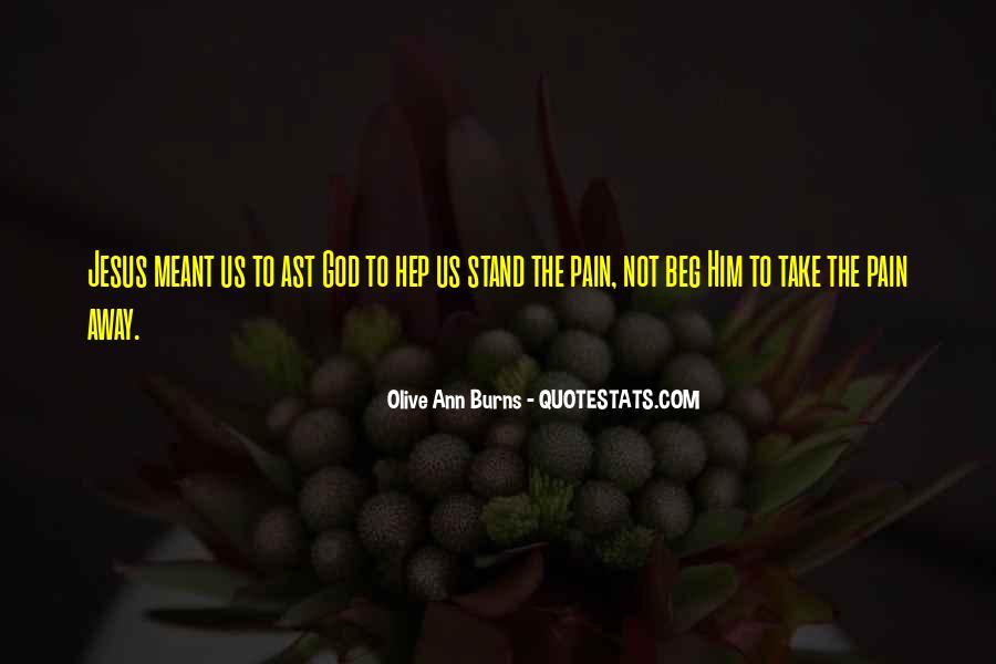 Take Away Pain Quotes #1831908