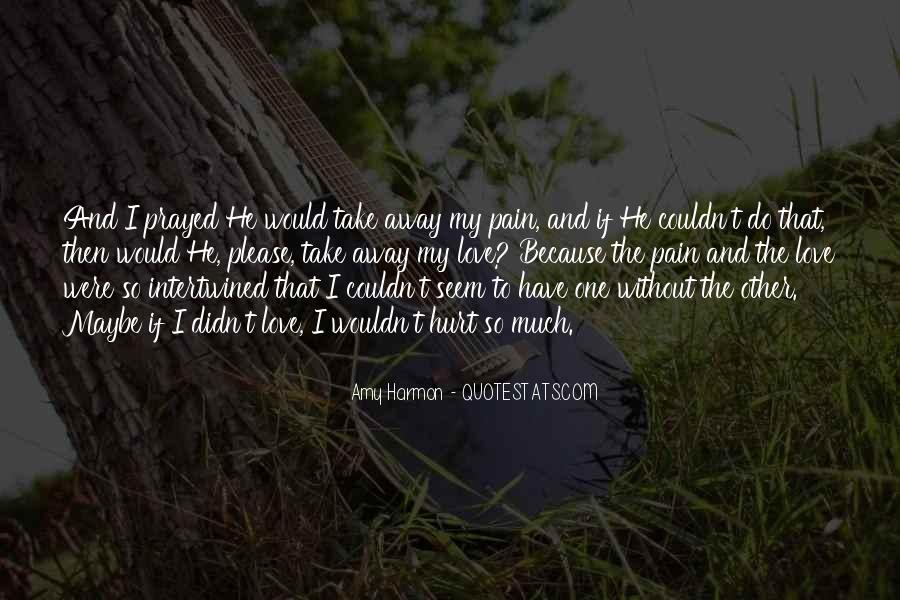 Take Away Pain Quotes #193355