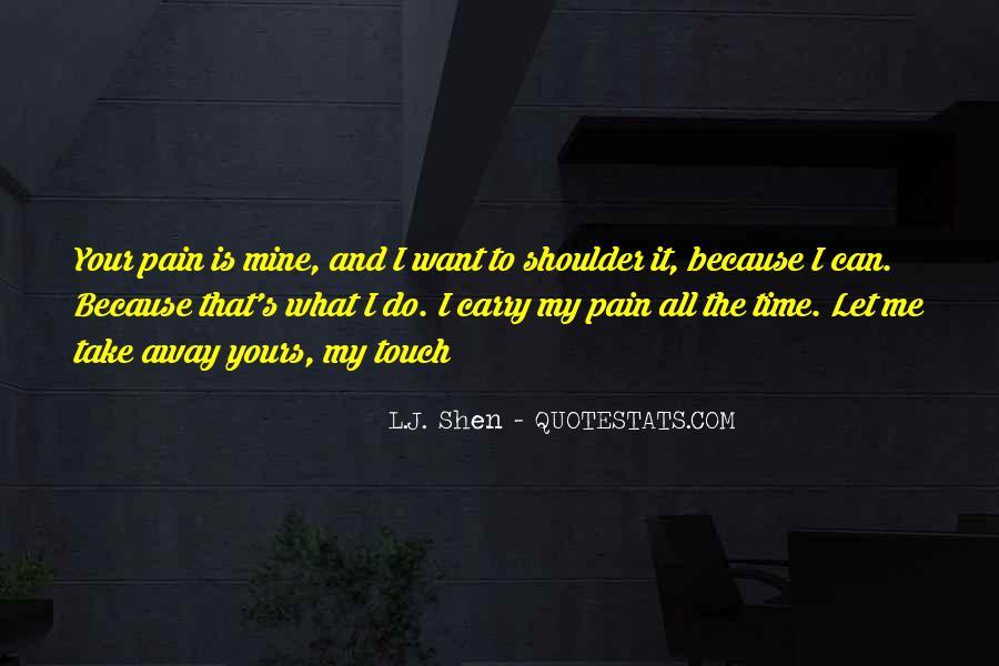 Take Away Pain Quotes #397560