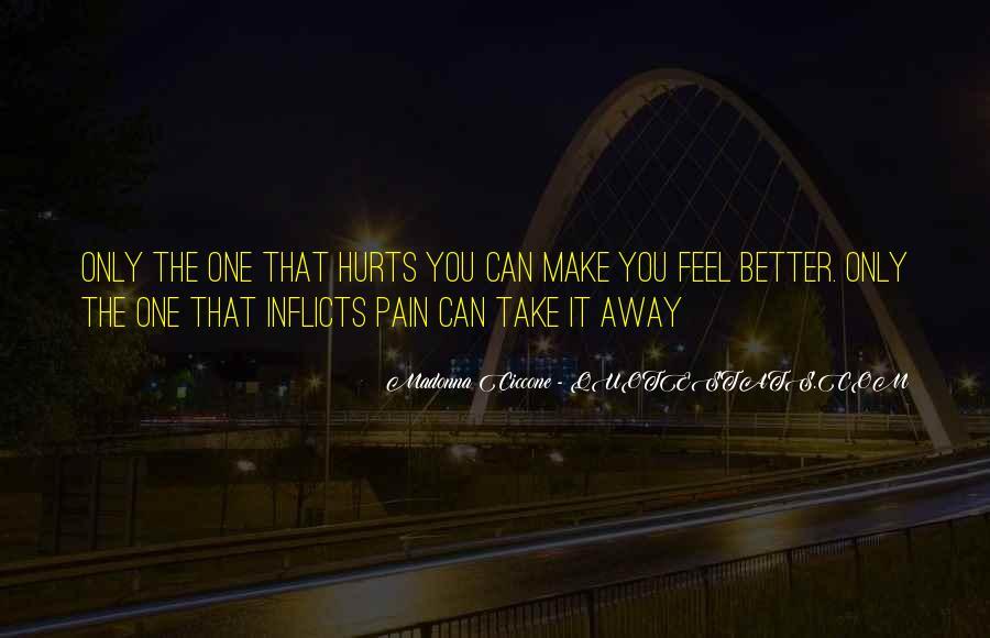 Take Away Pain Quotes #418026