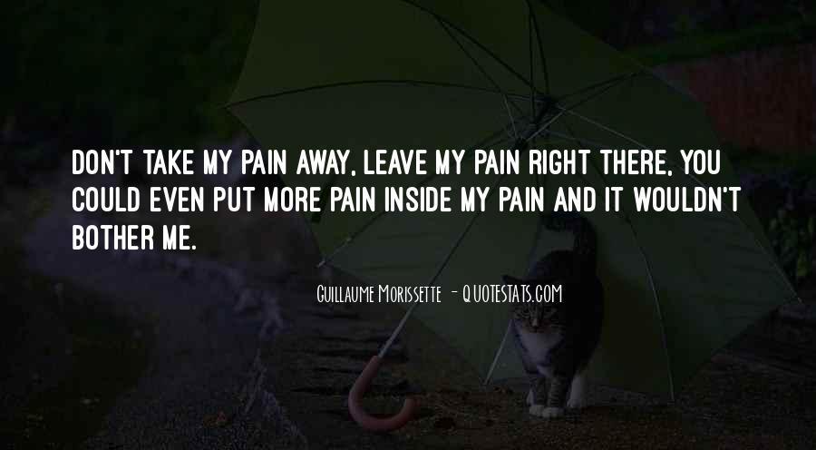Take Away Pain Quotes #466065