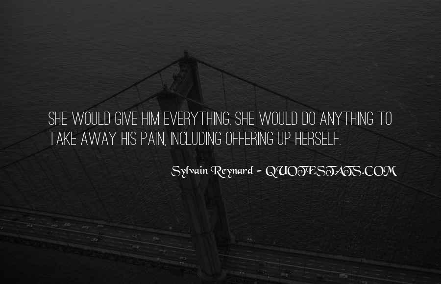 Take Away Pain Quotes #473561