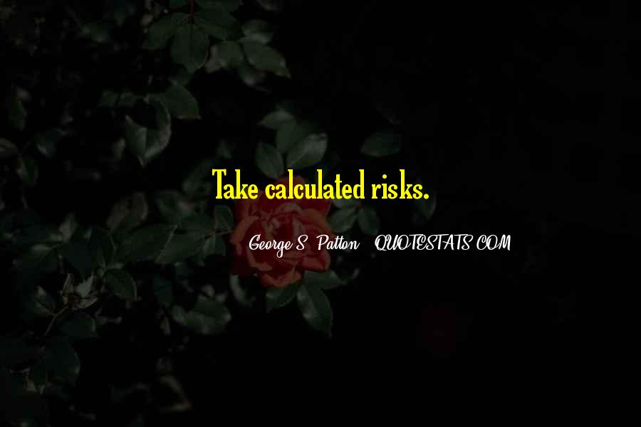 Take Calculated Risks Quotes #1576455