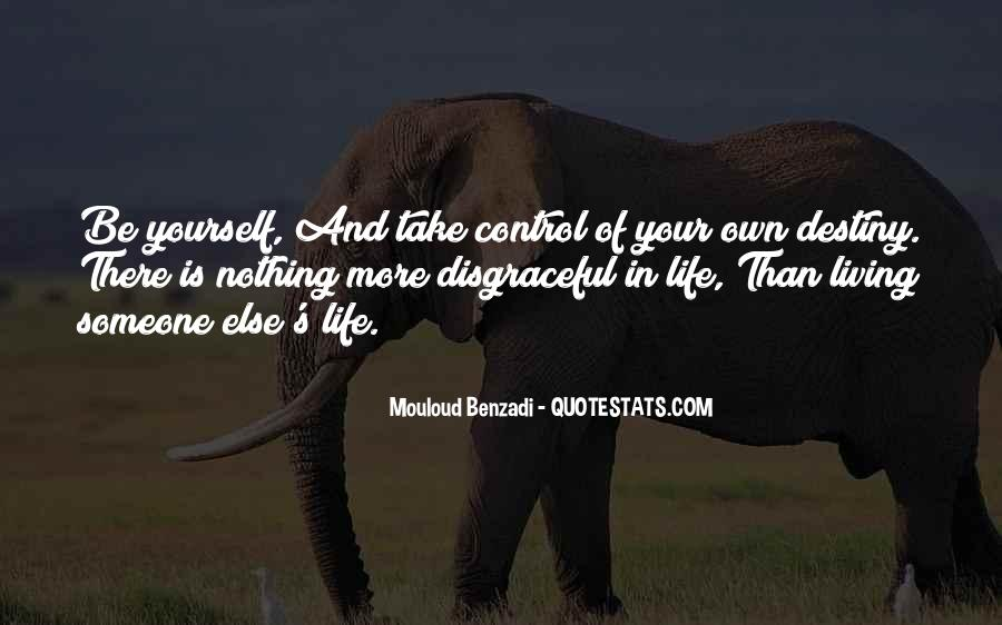 Take Control Of Your Own Life Quotes #990018