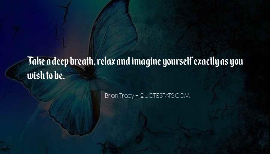 Take Deep Breath Quotes #1157260