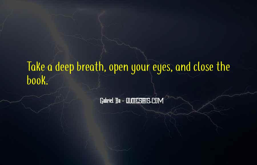 Take Deep Breath Quotes #1294367