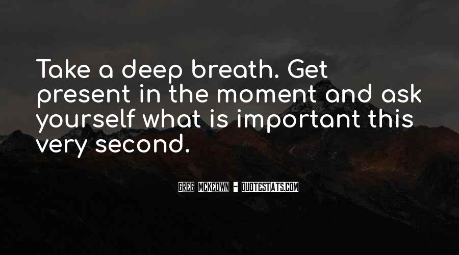 Take Deep Breath Quotes #1536438