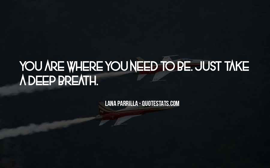 Take Deep Breath Quotes #527698