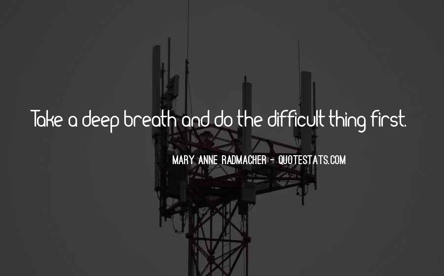 Take Deep Breath Quotes #734556