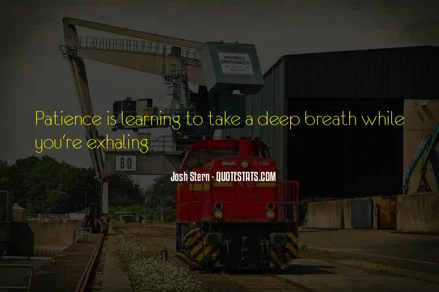 Take Deep Breath Quotes #778435