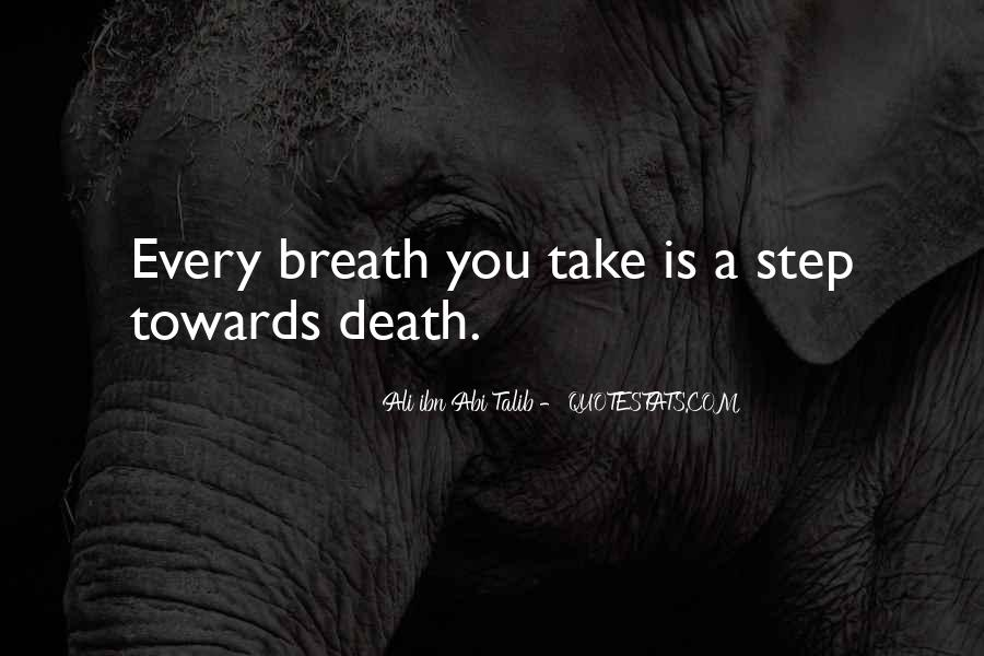 Take Every Step Quotes #1234422